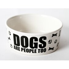 "Just Dogs ""Dogs Are People Too"" Stoneware Dog Bowl"