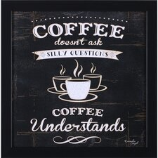 Coffee Understands by Jennifer Pugh Framed Textual Art