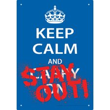 Keep Calm Stay Out Tin Sign Textual Art
