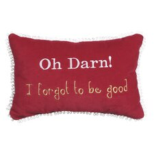 "<strong>Eastern Accents</strong> Phrase ""Oh Darn! I Forgot to Be Good"" Pillow"