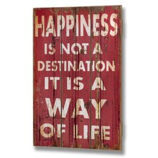 Happiness Is Not a Destination Plank Style Wall Plaque