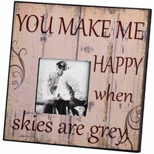 You Make Me Happy Photo Frame