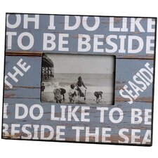 I Do Like to Be Beside the Seaside Photo Frame