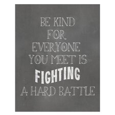 Be Kind...Art Print