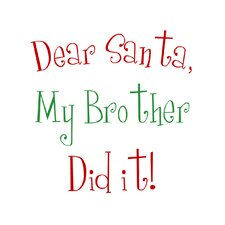 Dear Santa My Brother Christmas Art Print