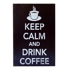 Keep Calm and Drink Coffee Textual Art