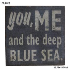 You Me and the Deep Blue Sea Textual Art
