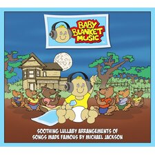 Baby Blanket Music CD (Michael Jackson) - Soothing Lullaby Arrangements of Songs Made Famous by Michael Jackson