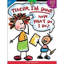 Teacher Im Done Now What Do I do