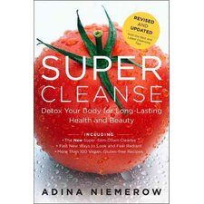 Super Cleanse; Detox Your Body for Long-Lasting Health and Beauty