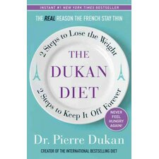 The Dukan Diet 2 Steps to Lose the Weight, 2 Steps to Keep It off Forever