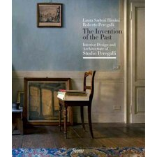 The Invention of the Past; Interior Design and Architecture of Studio Peregalli