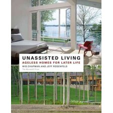Unassisted Living; Ageless Homes for Later Life