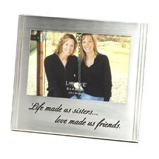 Life Made Us Sisters Love Made Us Friends Picture Frame