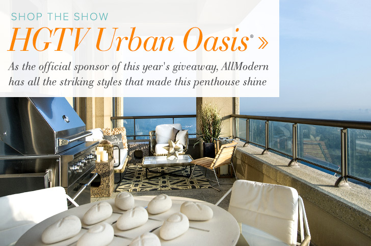 HGTV Urban Oasis - As the official sponsor of this year's giveaway, AllModern has all the striking styles that made this penthouse shine